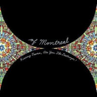 Of Montreal – Hissing Fauna, Are You The Destroyer?