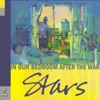 Stars – In Our Bedroom After The War