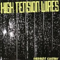 High Tension Wires – Midnight Cashier