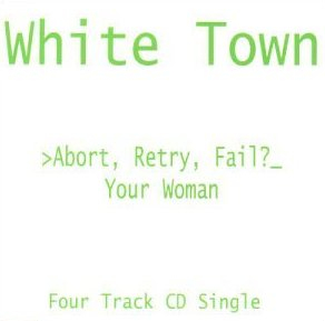White Town - 'Your Woman'